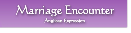 Marriage Encounter Anglican Expression